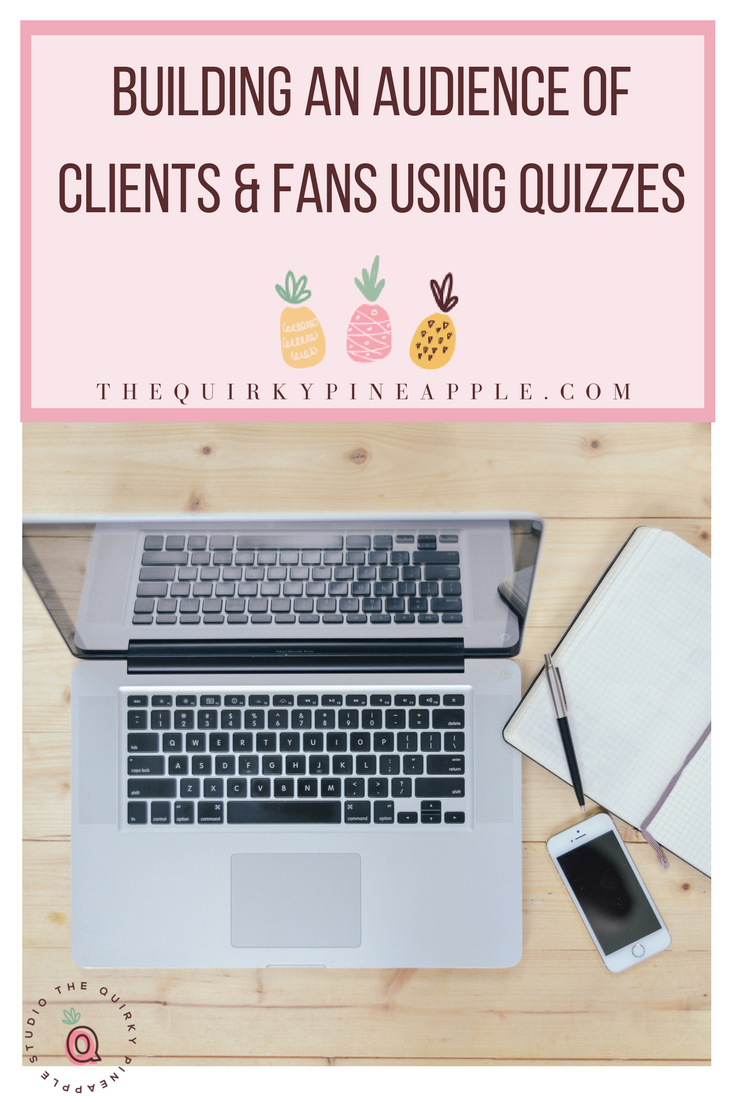 Quizzes are a fun way to engage and interact with your audience and teach them something about themselves and your products/services. How can you start using quizzes to build an audience of clients and fans? Here's a step by step guide! -- The Quirky Pineapple Studio