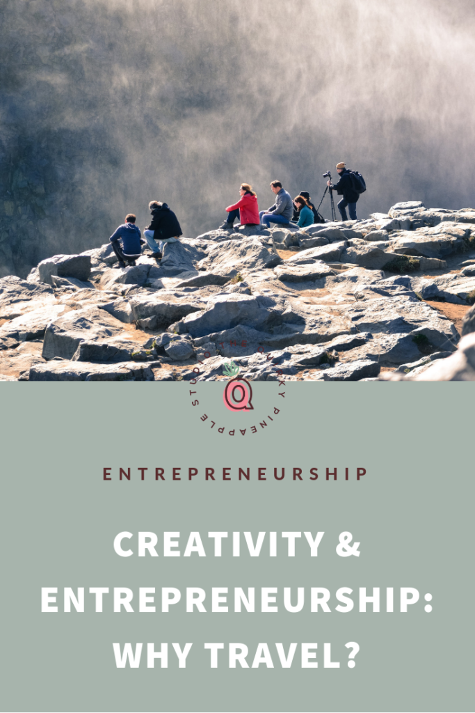 Why travel? 7 entrepreneurs, creatives, and travelers share how travel is one of their biggest priorities and how it helps in creativity & entrepreneurship! // The Quirky Pineapple Studio