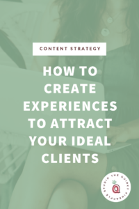 How to Attract Your Ideal Clients Through Experiences