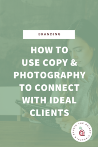 How To Use Your Copy and Photography To Connect With Your Audience
